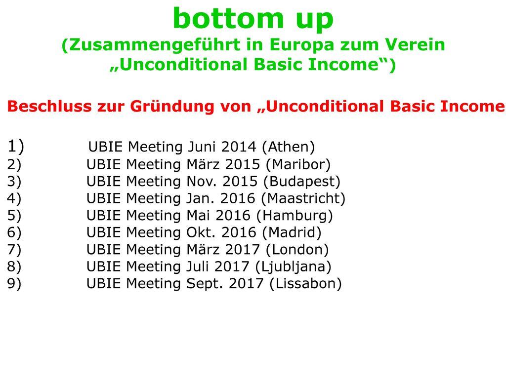 """bottom up (Zusammengeführt in Europa zum Verein """"Unconditional Basic Income )"""