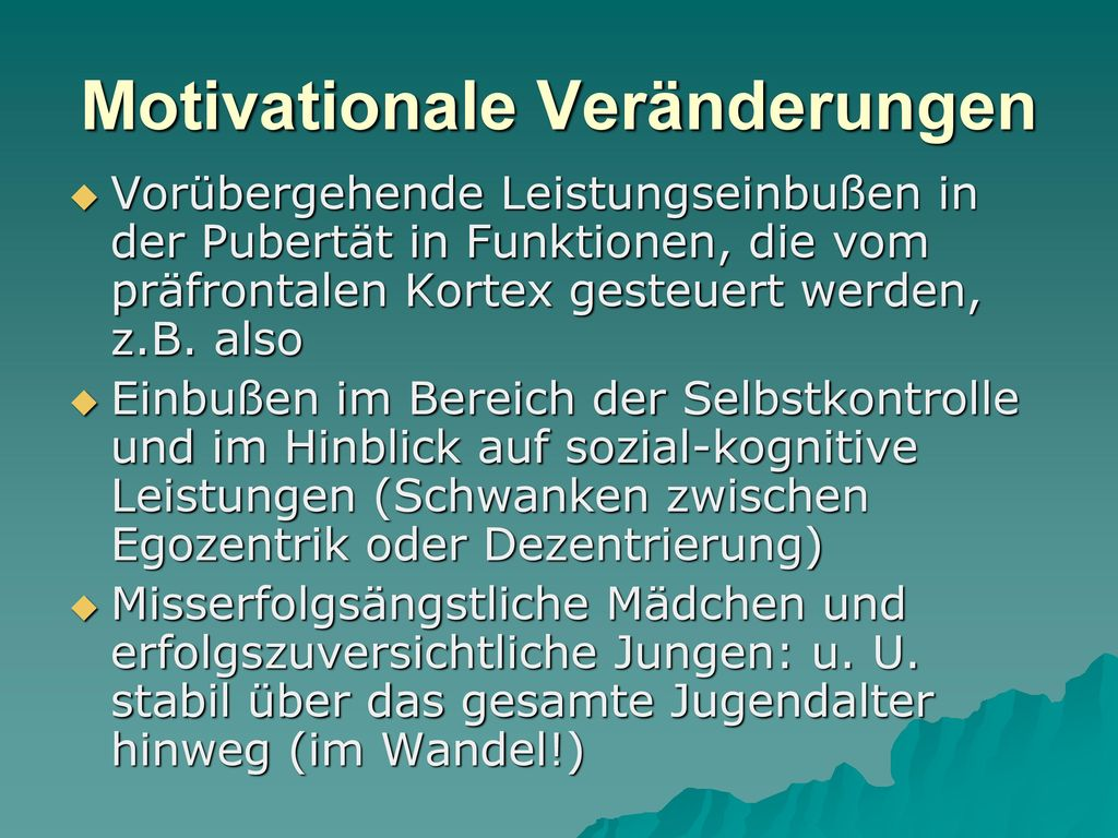 Motivationale Veränderungen