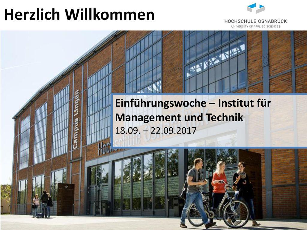 Herzlich Willkommen Einführungswoche – Institut für Management und Technik 18.09. – 22.09.2017