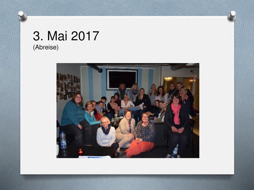 3. Mai 2017 (Abreise)