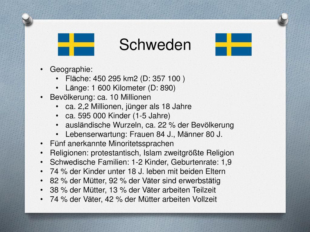 Schweden Geographie: Fläche: 450 295 km2 (D: 357 100 )