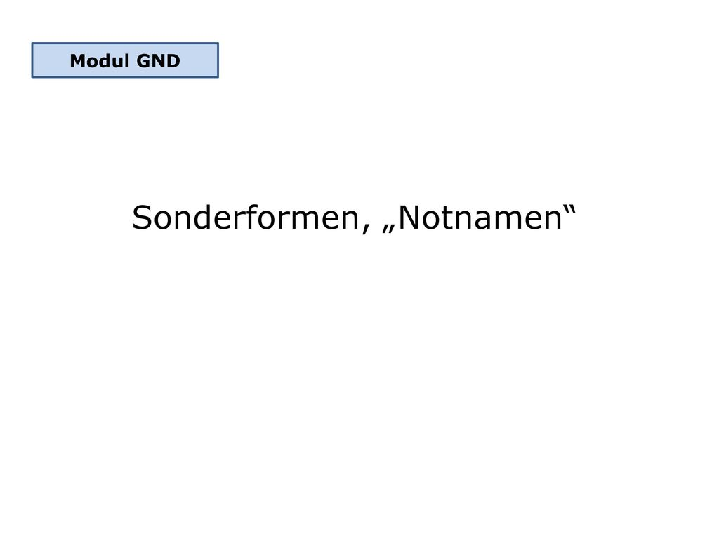 "Sonderformen, ""Notnamen"