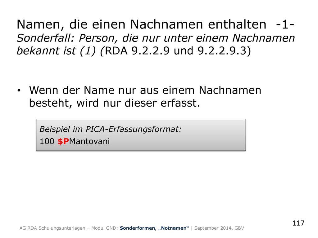 Namen, die einen Nachnamen enthalten -1- Sonderfall: Person, die nur unter einem Nachnamen bekannt ist (1) (RDA 9.2.2.9 und 9.2.2.9.3)