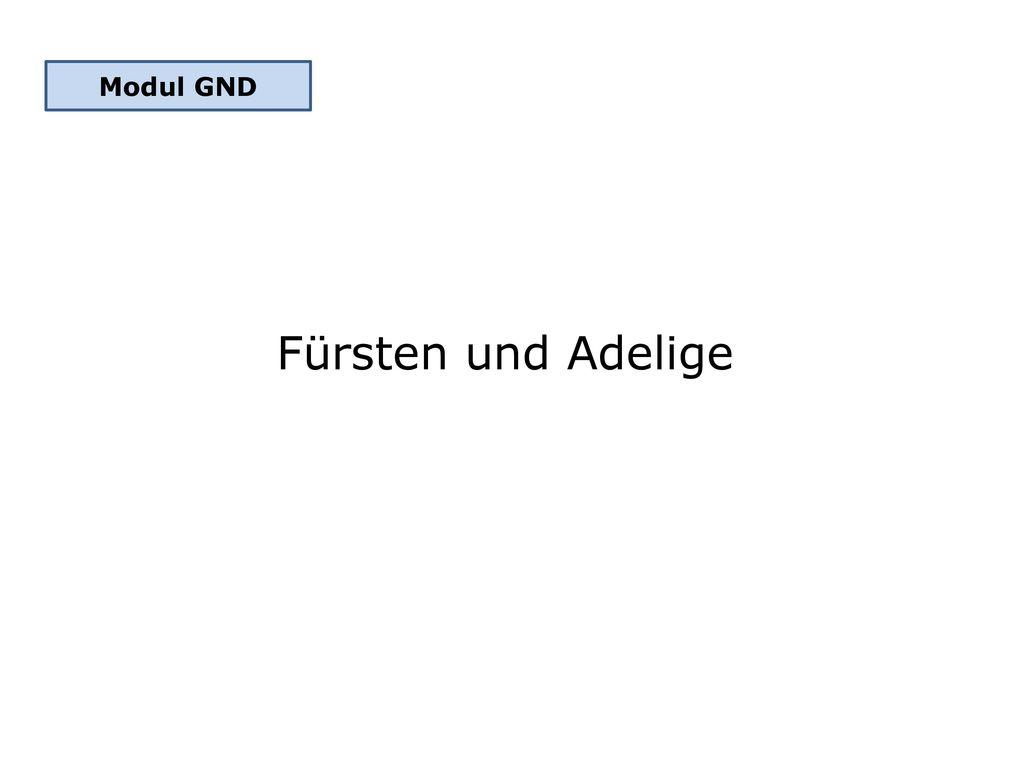 Modul GND Fürsten und Adelige