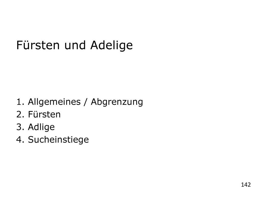 Fürsten und Adelige 1. Allgemeines / Abgrenzung 2. Fürsten 3. Adlige
