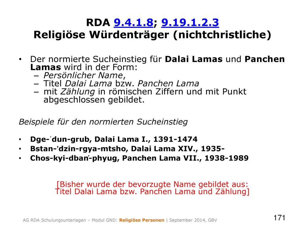 RDA 9.4.1.8; 9.19.1.2.3 Religiöse Würdenträger (nichtchristliche)