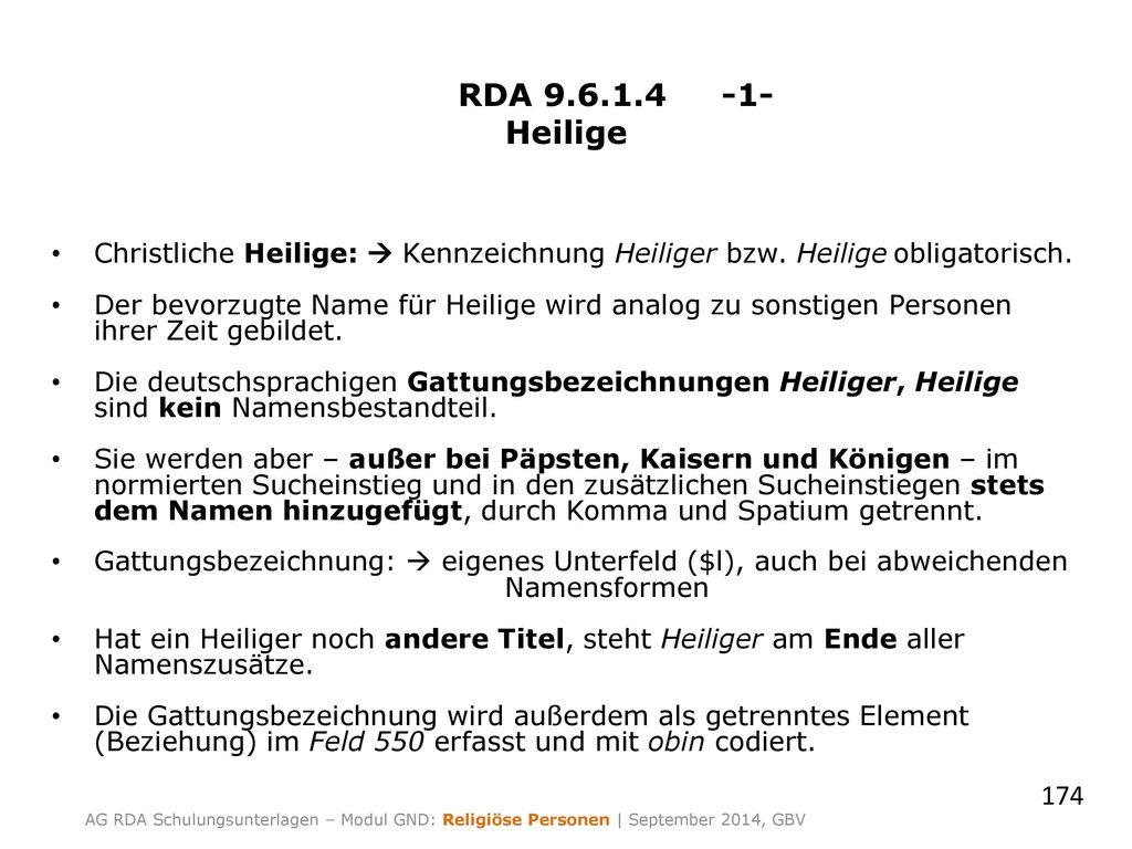 RDA 9.6.1.4 -1- Heilige. Christliche Heilige:  Kennzeichnung Heiliger bzw. Heilige obligatorisch.