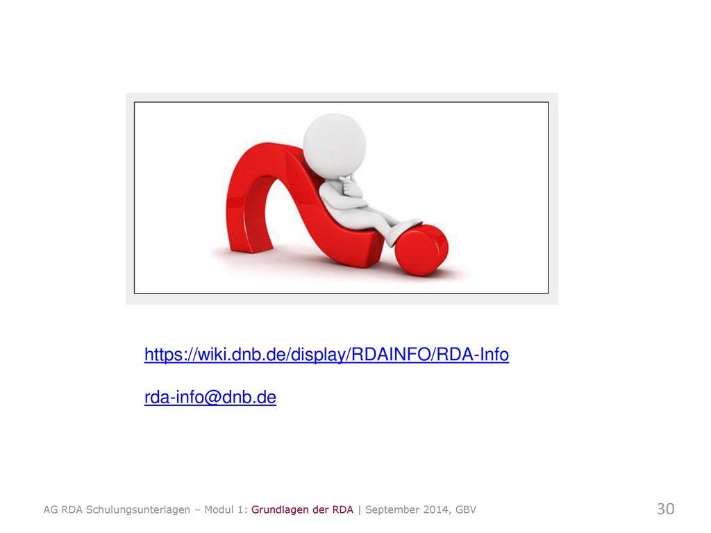 https://wiki.dnb.de/display/RDAINFO/RDA-Info rda-info@dnb.de