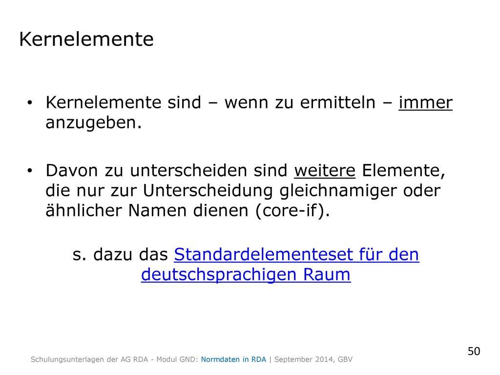 s. dazu das Standardelementeset für den deutschsprachigen Raum
