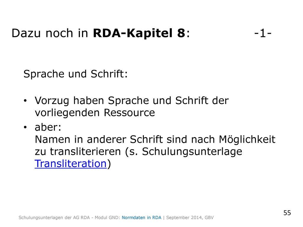 Dazu noch in RDA-Kapitel 8: -1-