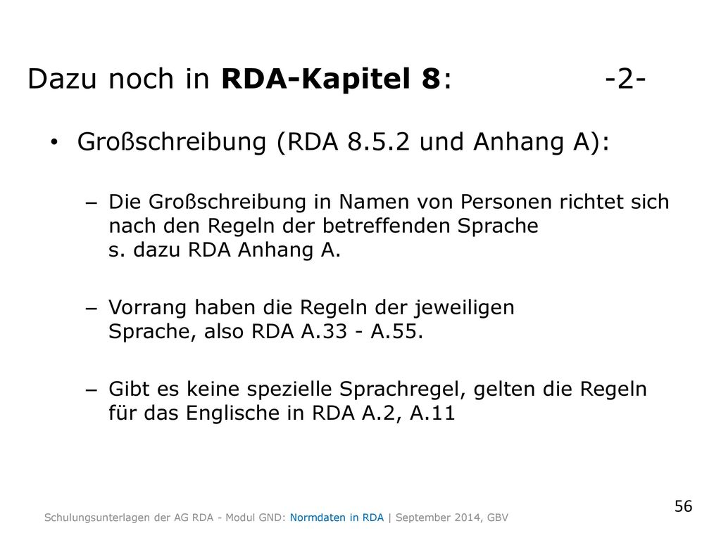 Dazu noch in RDA-Kapitel 8: -2-