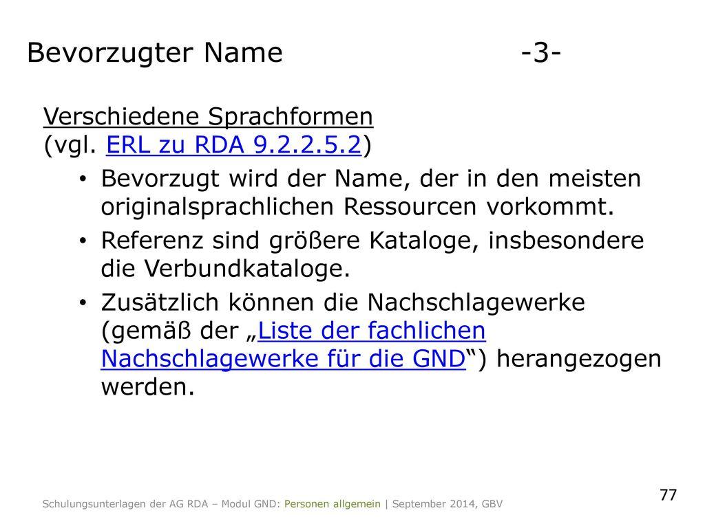 Bevorzugter Name -3- Verschiedene Sprachformen (vgl. ERL zu RDA 9.2.2.5.2)