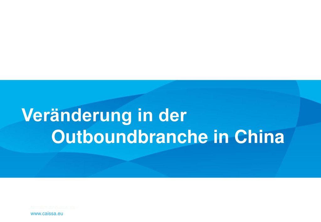 Veränderung in der Outboundbranche in China