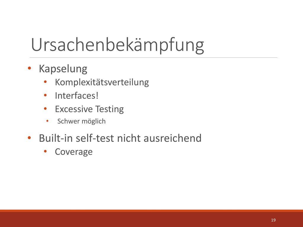 Ursachenbekämpfung Kapselung Built-in self-test nicht ausreichend