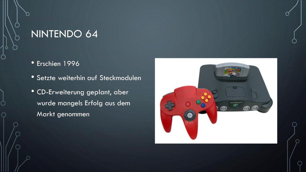 Nintendo 64 Erschien 1996 Setzte weiterhin auf Steckmodulen