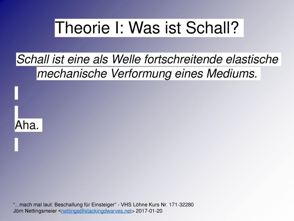 Theorie I: Was ist Schall