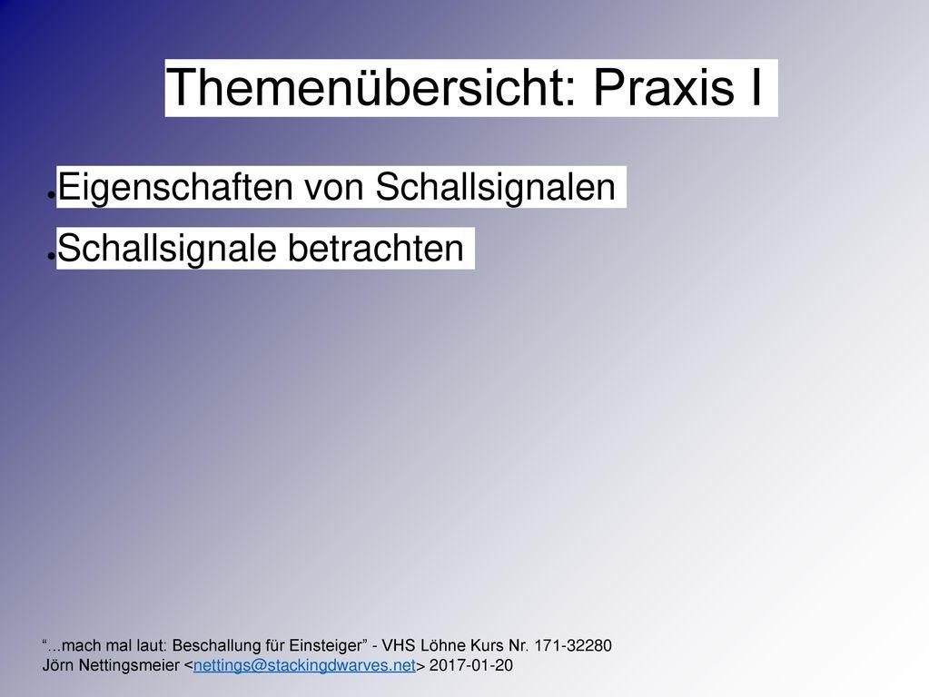 Themenübersicht: Praxis I
