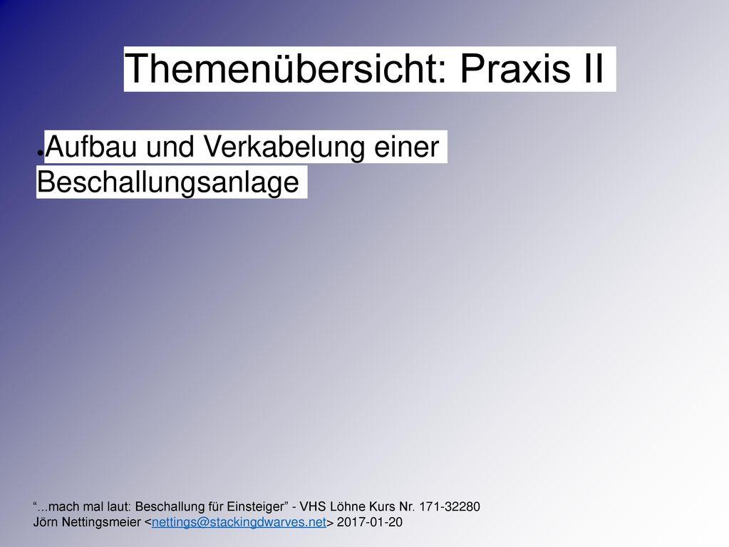 Themenübersicht: Praxis II