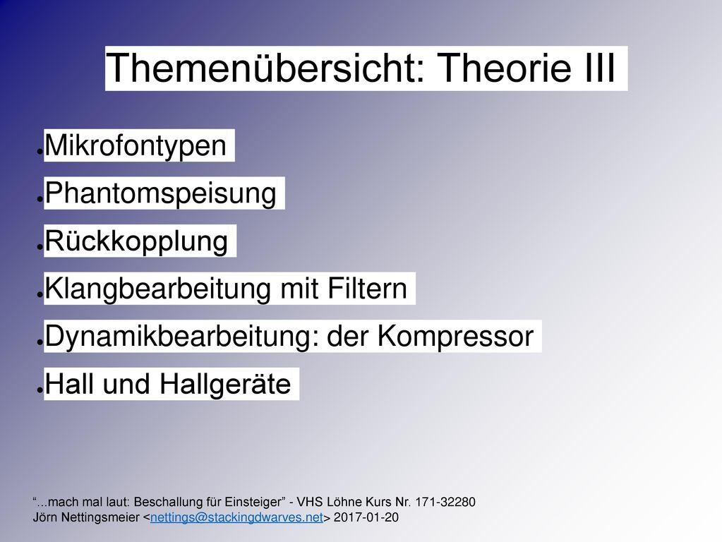 Themenübersicht: Theorie III