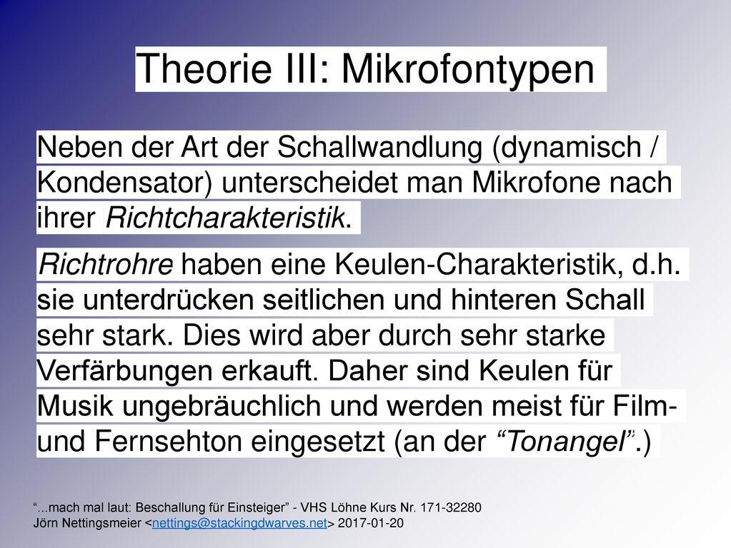 Theorie III: Mikrofontypen