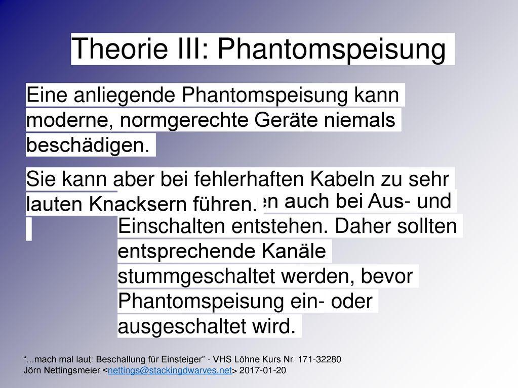 Theorie III: Phantomspeisung