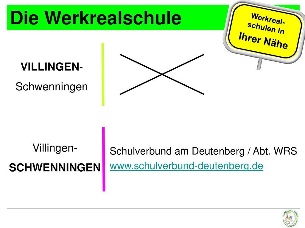 Die Werkrealschule VILLINGEN- Schwenningen Villingen- SCHWENNINGEN