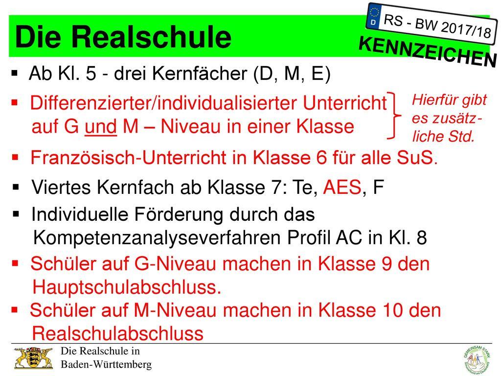 Die Realschule KENNZEICHEN Ab Kl. 5 - drei Kernfächer (D, M, E)