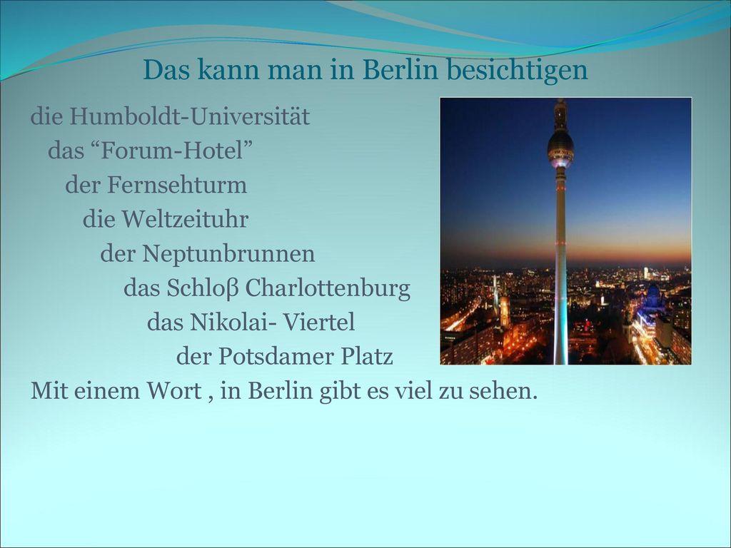Das kann man in Berlin besichtigen