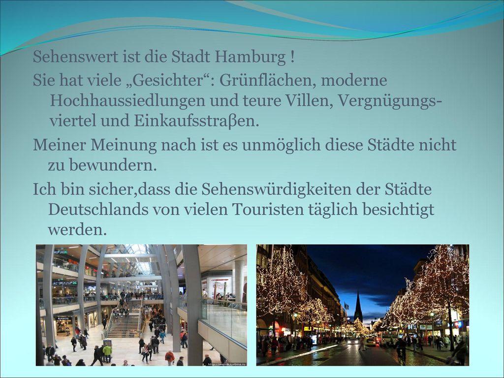 Sehenswert ist die Stadt Hamburg