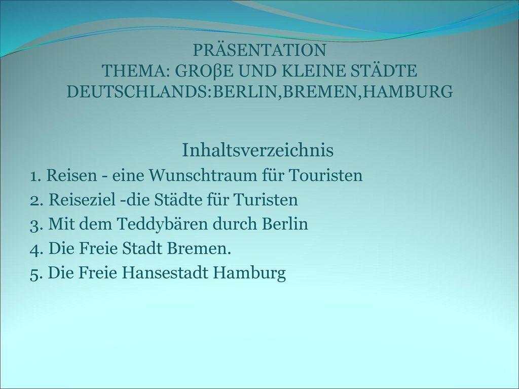 PRÄSENTATION THEMA: GROβE UND KLEINE STÄDTE DEUTSCHLANDS:BERLIN,BREMEN,HAMBURG