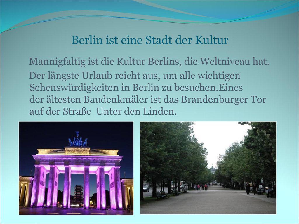 Berlin ist eine Stadt der Kultur