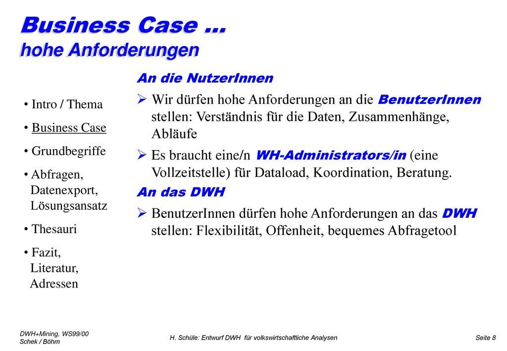 Business Case ... hohe Anforderungen