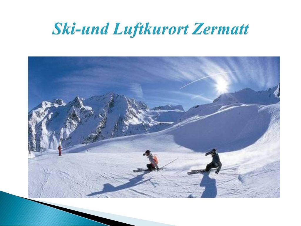 Ski-und Luftkurort Zermatt