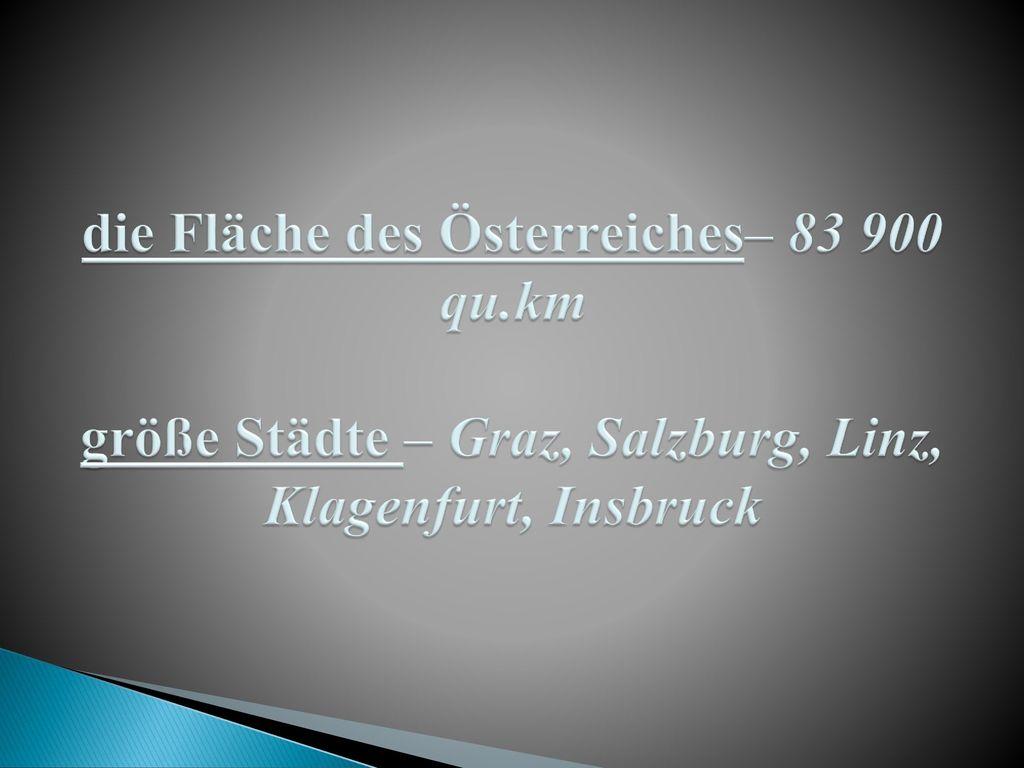 die Fläche des Österreiches– 83 900 qu