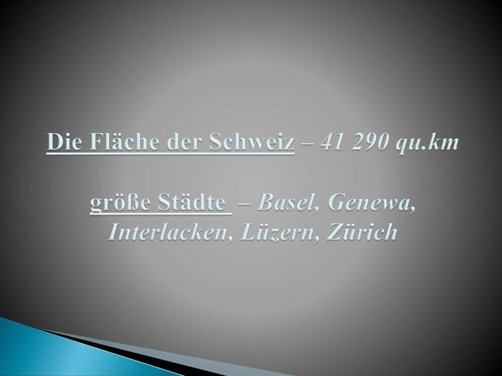 Die Fläche der Schweiz – 41 290 qu