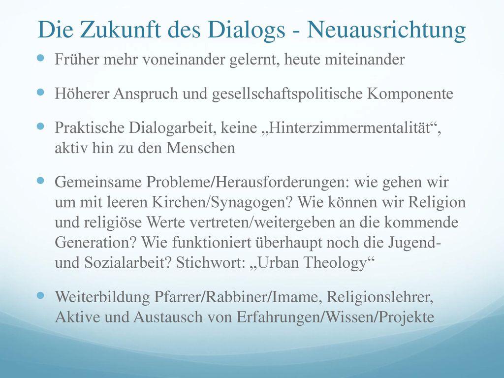 Die Zukunft des Dialogs - Neuausrichtung