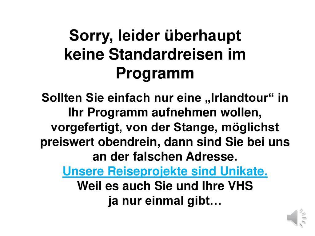 Sorry, leider überhaupt keine Standardreisen im Programm