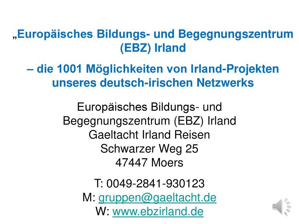 """""""Europäisches Bildungs- und Begegnungszentrum (EBZ) Irland"""