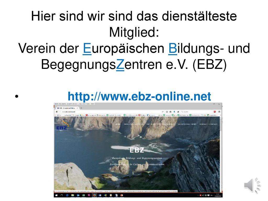 Hier sind wir sind das dienstälteste Mitglied: Verein der Europäischen Bildungs- und BegegnungsZentren e.V. (EBZ)