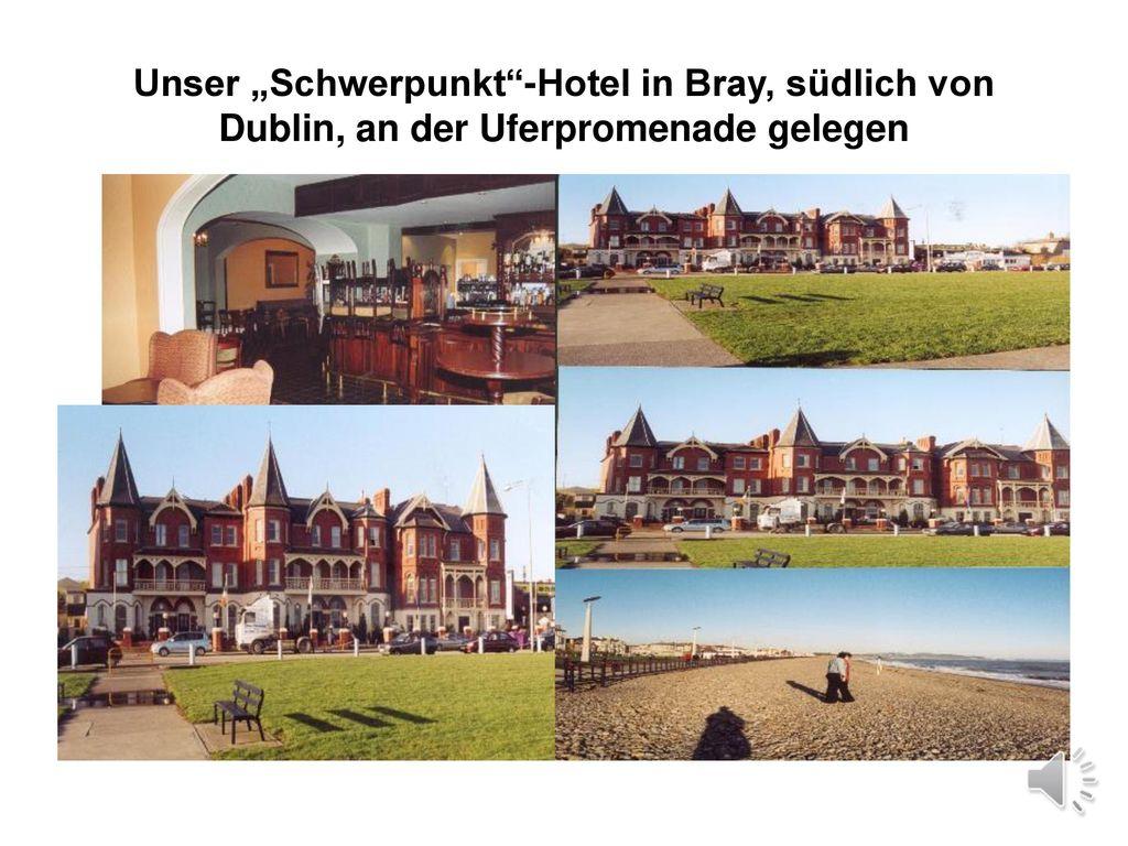 """Unser """"Schwerpunkt -Hotel in Bray, südlich von Dublin, an der Uferpromenade gelegen"""