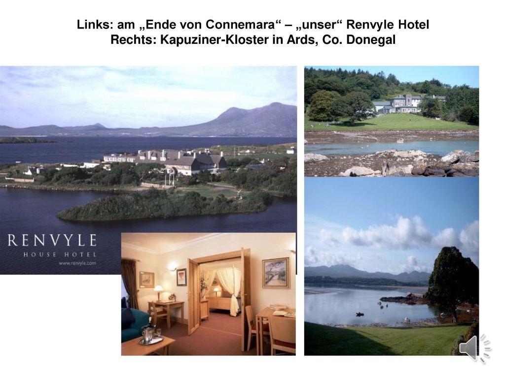 """Links: am """"Ende von Connemara – """"unser Renvyle Hotel Rechts: Kapuziner-Kloster in Ards, Co."""