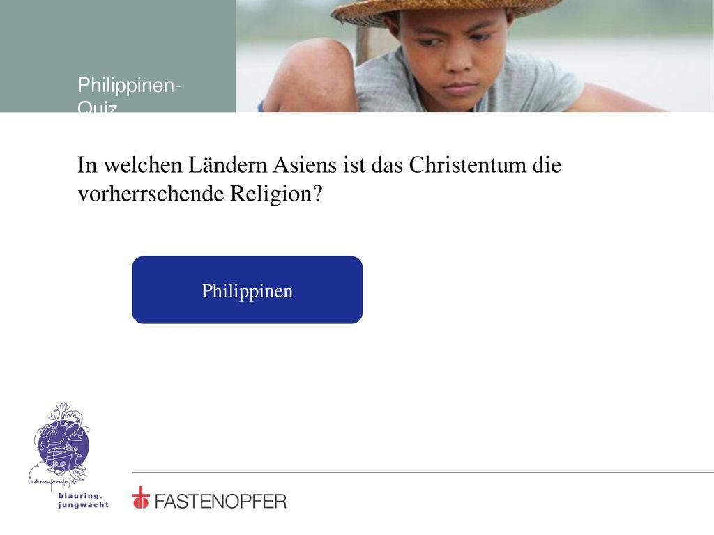 Philippinen-Quiz In welchen Ländern Asiens ist das Christentum die vorherrschende Religion.