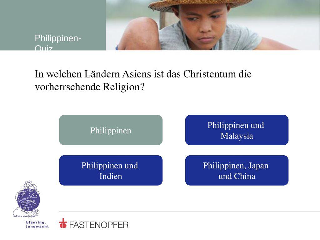 Philippinen-Quiz In welchen Ländern Asiens ist das Christentum die vorherrschende Religion Philippinen.