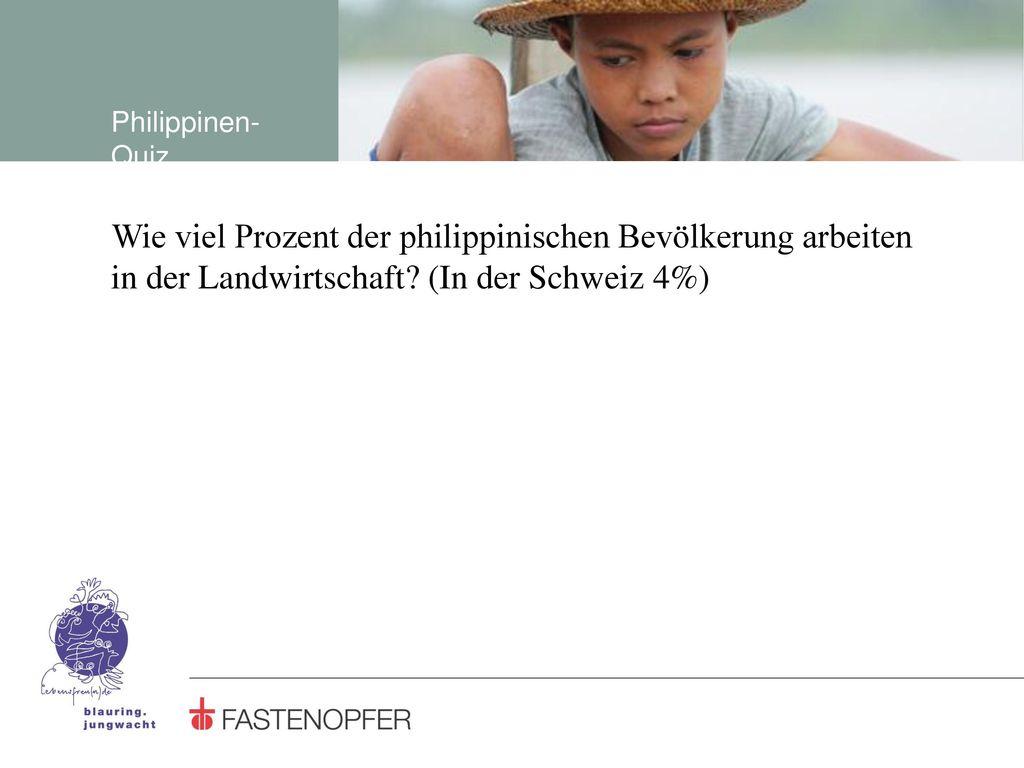 Philippinen-Quiz Wie viel Prozent der philippinischen Bevölkerung arbeiten in der Landwirtschaft.