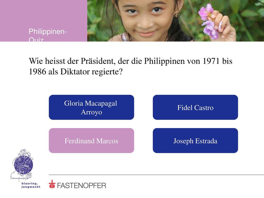 Philippinen-Quiz Wie heisst der Präsident, der die Philippinen von 1971 bis 1986 als Diktator regierte