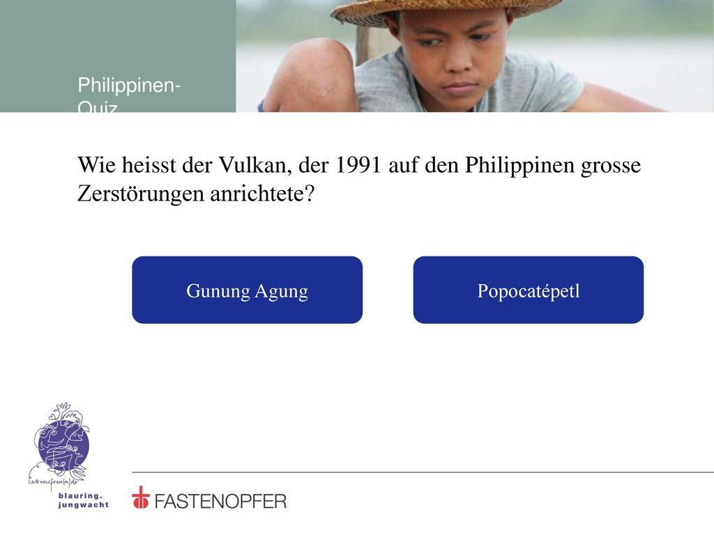 Philippinen-Quiz Wie heisst der Vulkan, der 1991 auf den Philippinen grosse Zerstörungen anrichtete