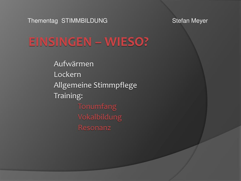 EINSINGEN – Wieso Aufwärmen Lockern Allgemeine Stimmpflege Training: