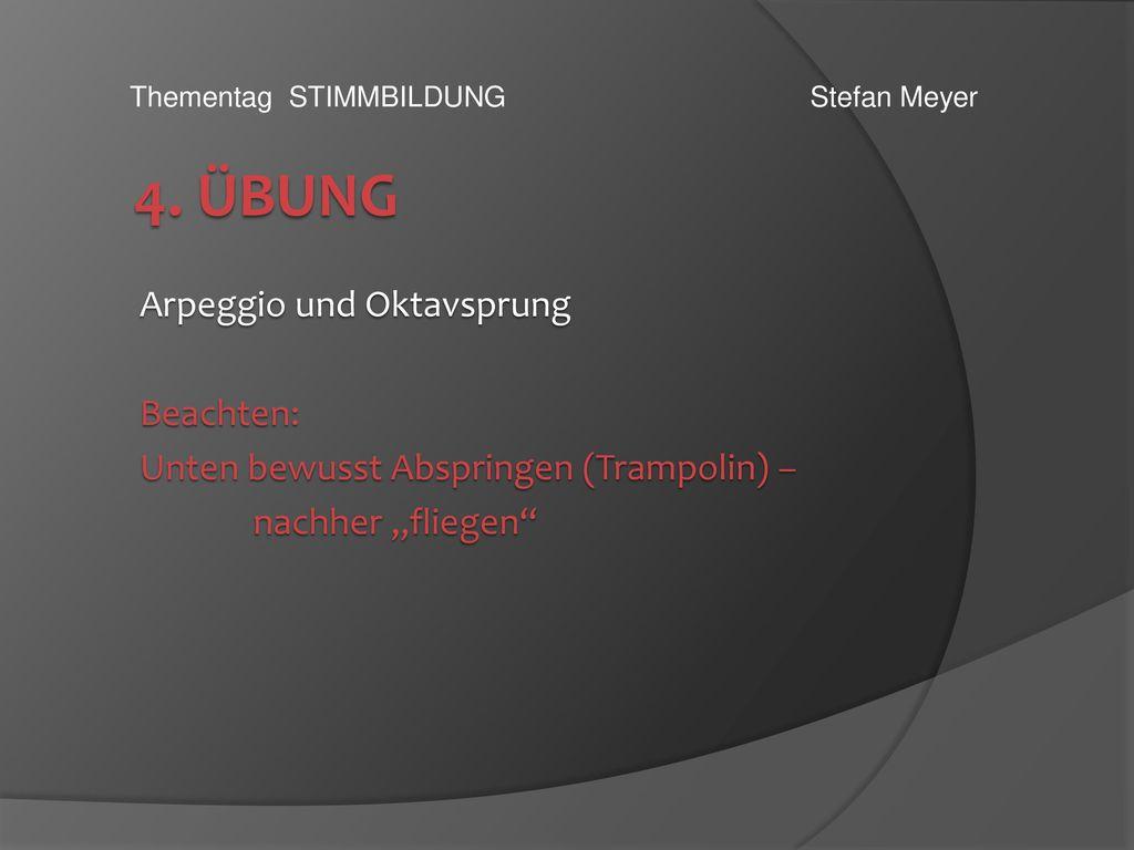 4. Übung Arpeggio und Oktavsprung Beachten: