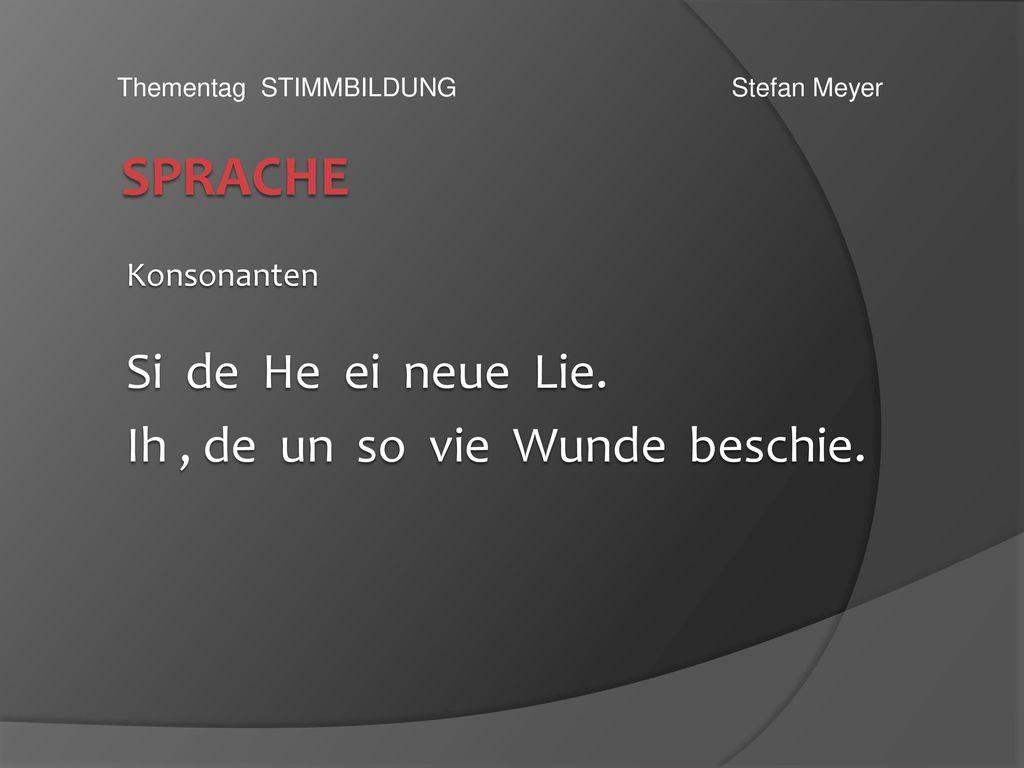 Konsonanten Si de He ei neue Lie. Ih , de un so vie Wunde beschie.