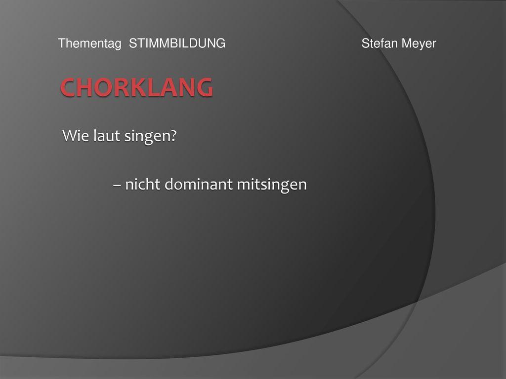 Wie laut singen – nicht dominant mitsingen